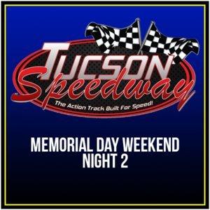 Memorial Day Weekend - Tucson Speedway Night 2