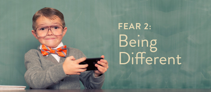 Fear 2. Being Different