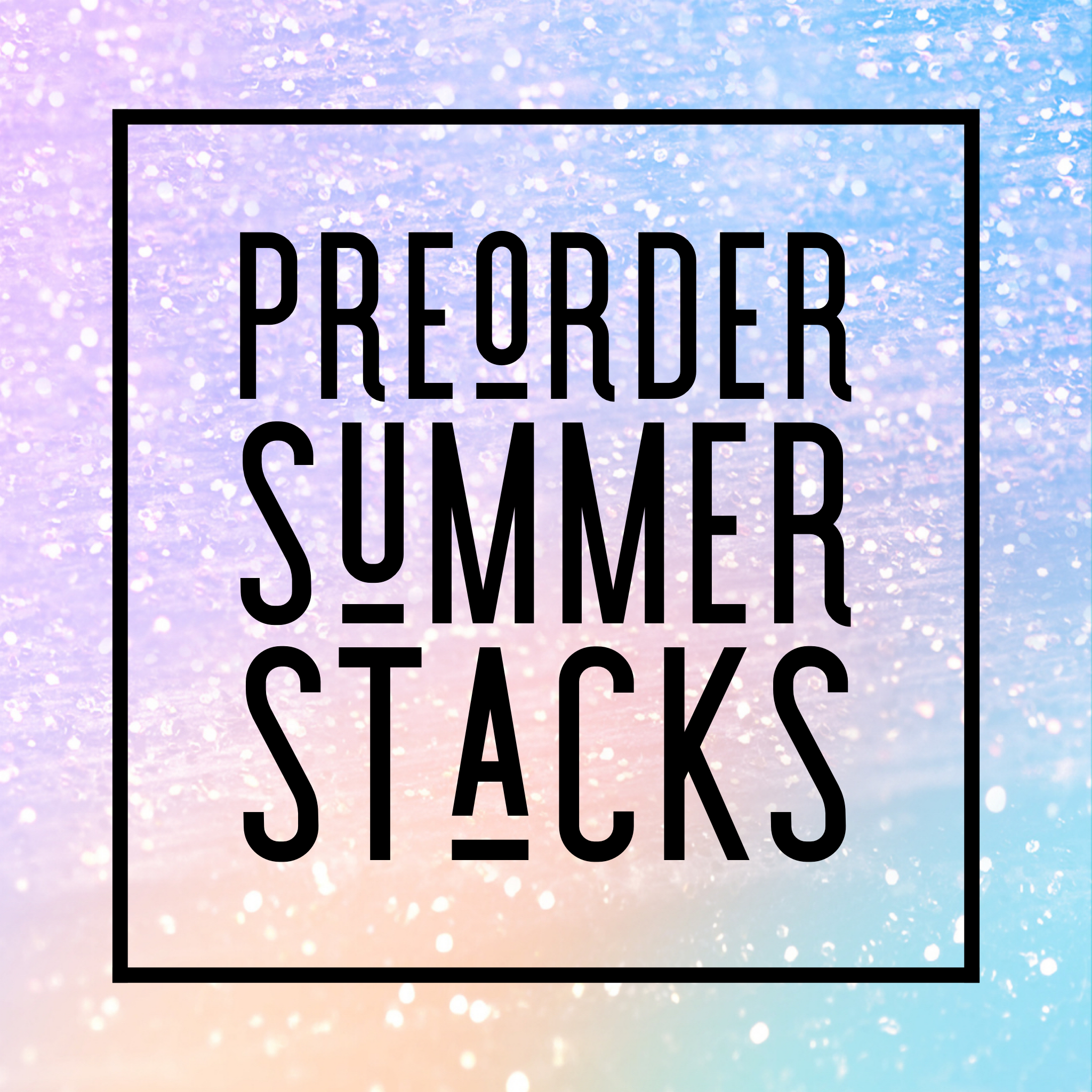 PreOrder Summer Stacks: Reveal Date TBA
