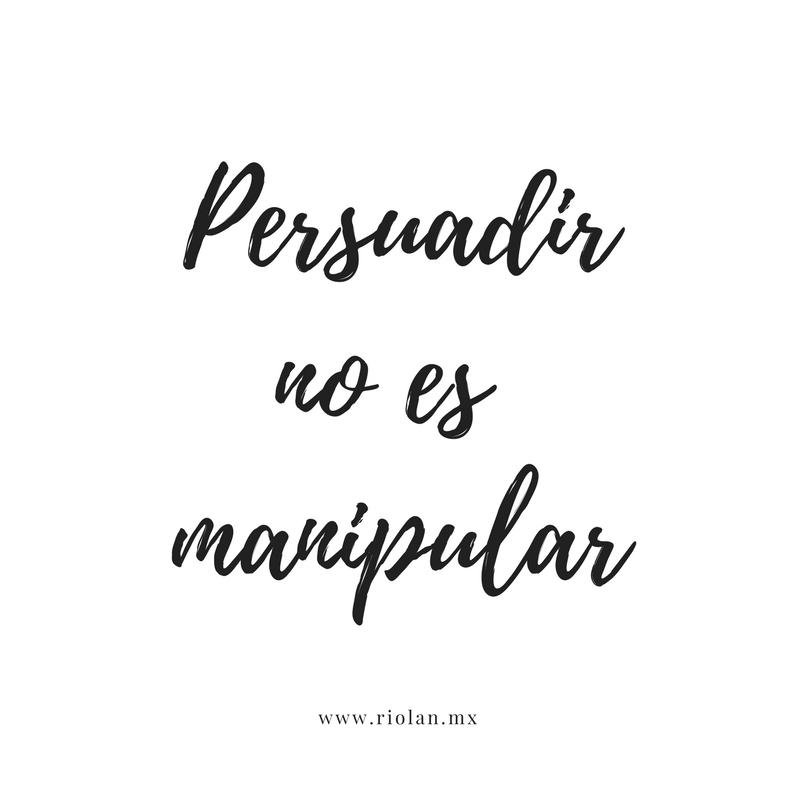 Persuadir no es manipular