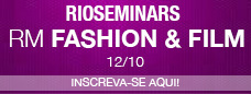 Inscreva-se no RioSeminars - RioMarket FASHION & FILM