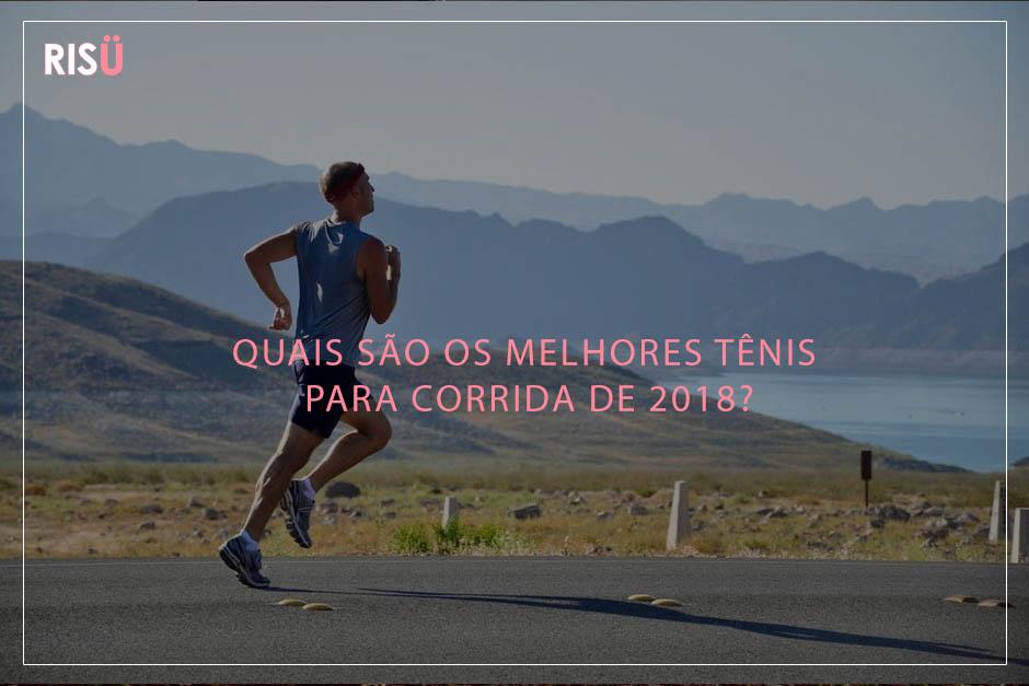 ceba04eba9 Quais são os melhores tênis para corrida de 2018  Confira! - Blog Risü