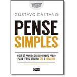 Livro: Pense Simples - Gustavo Caetano