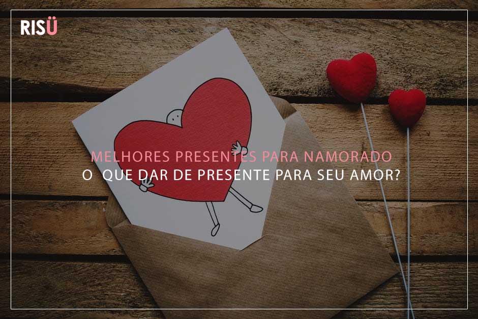 Melhores Presentes Para Namorado O Que Dar Para Seu Amor Blog Risü