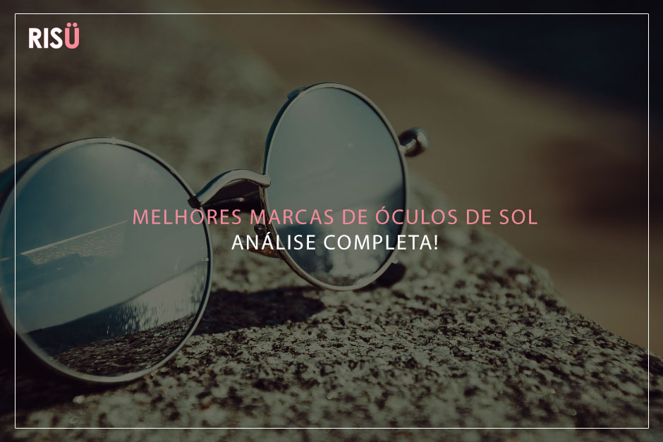 46414d05d Melhores marcas de óculos de sol de 2018. Análise Definitiva e Garantida!