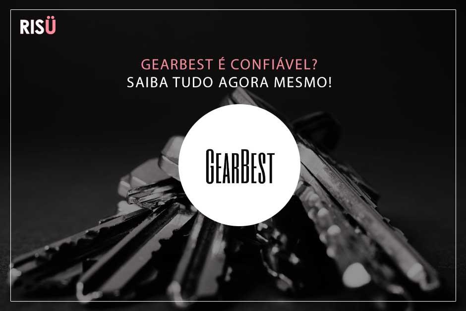 GearBest é confiável?