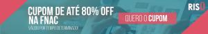 Cupom 80% OFF na Loja FNAC