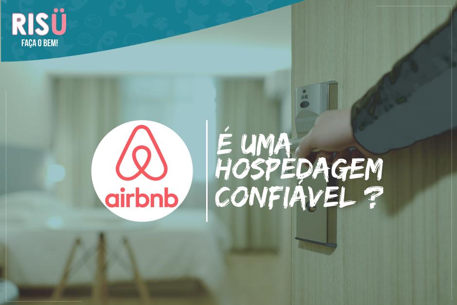 Airbnb é confiável?