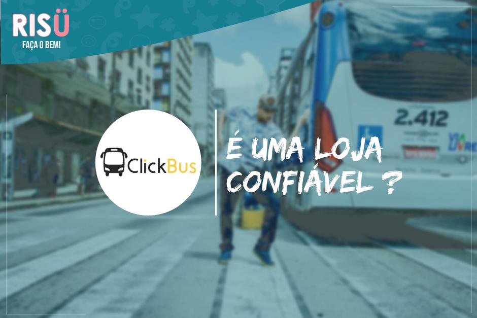 ClickBus é confiável  Resposta completa e definitiva! - Blog Risü 4678728385