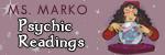 Ms. Marko Psychic Readings 100 E. Park Street 618-650-9196