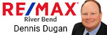 Dennis Dugan - Re/max River Bend 2375b Homer Adams Parkway 618-791-8389