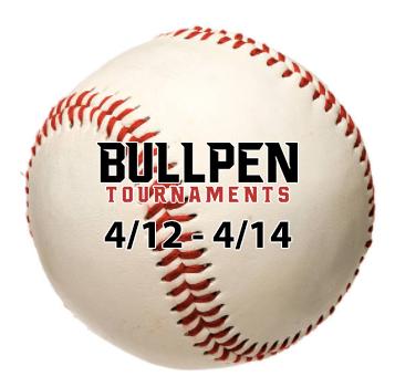 Bullpen Tournaments 4/12/19