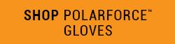 PolarForce™ Gloves with Performance-Flex