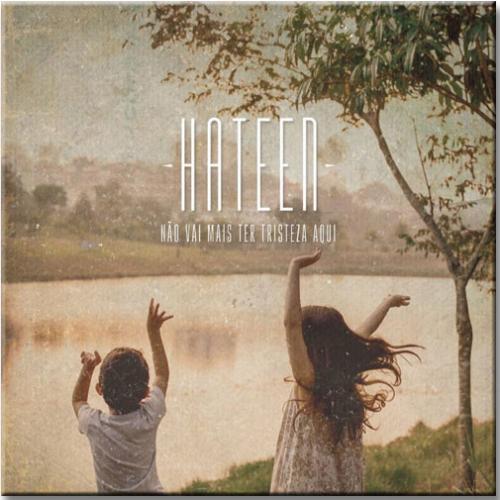 Cd Hateen - Não Vai Mais Ter Tristeza Aqui