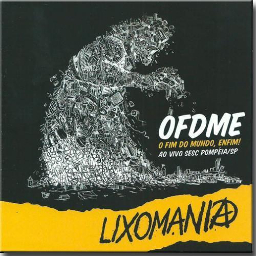 Cd Lixomania - ao Vivo Sesc Pompeia-sp o Fim