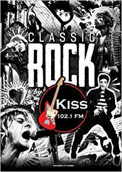 Livro Classic Rock by Kiss FM – Livraria Digo