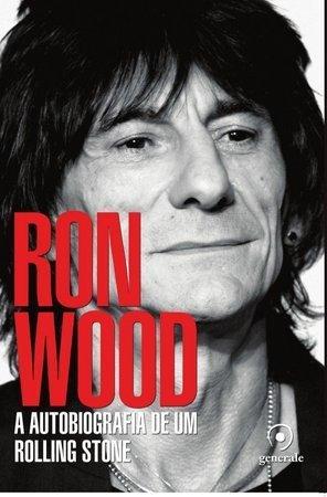 Livro Ron Wood: A Autobiografia de um Rolling Stone – Livraria Digo