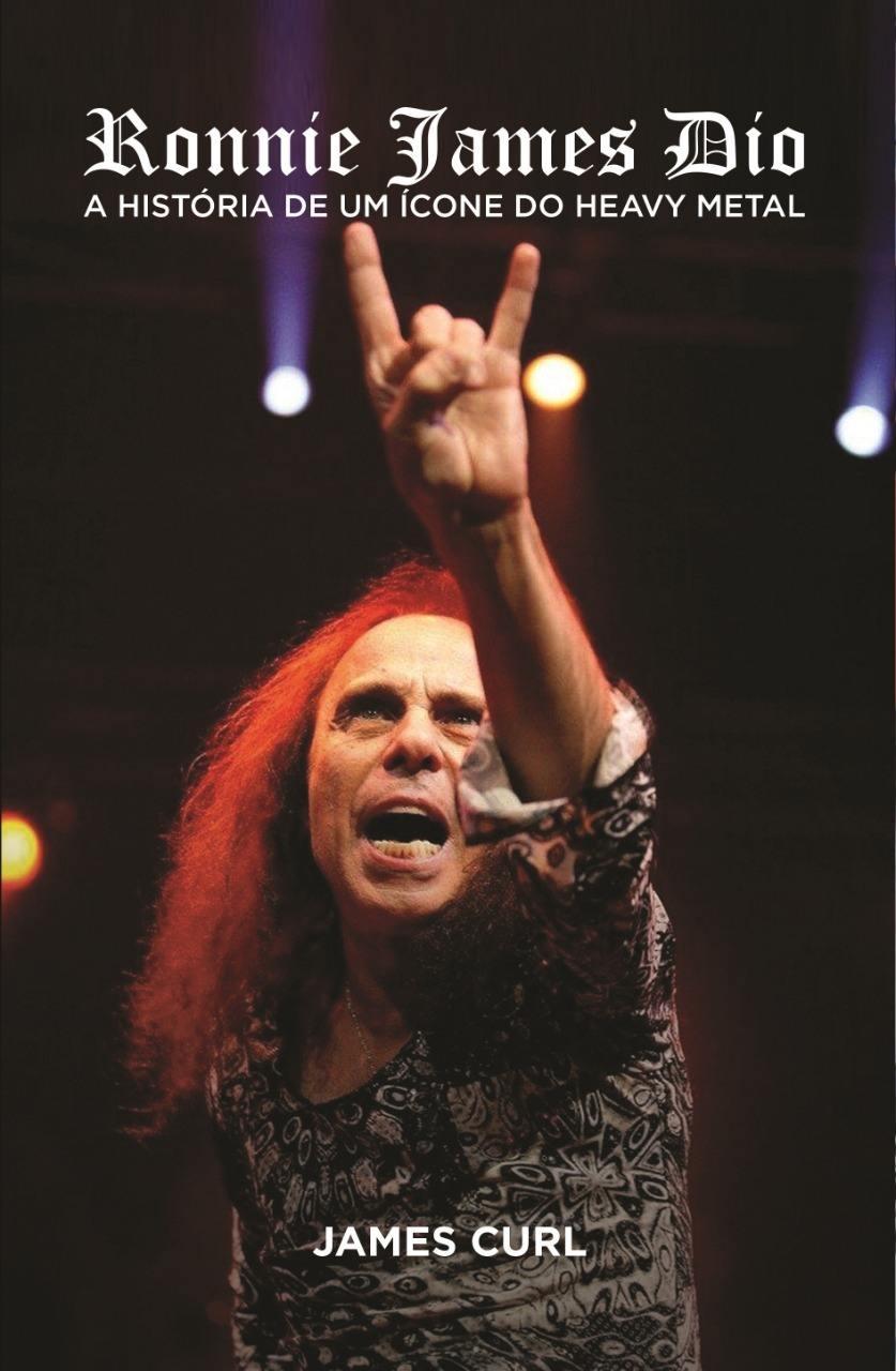 Livro - Ronnie James Dio: A História de um Ícone do Heavy Metal ( James Curl )