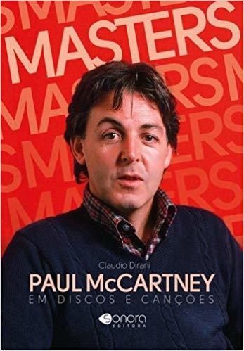 Masters Paul McCartney - Em Discos e Canções - Editora SONORA