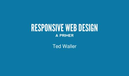 Responsive Web Design:  a primer