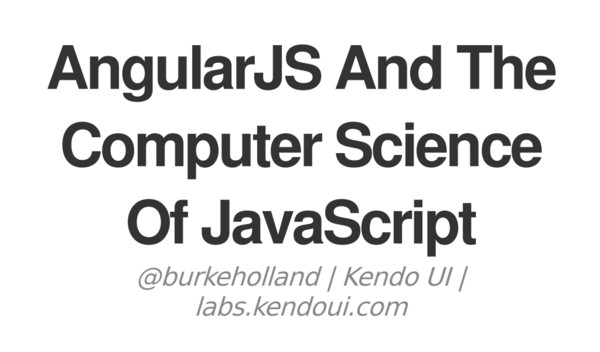 AngularJS And The Computer Science Of JavaScript