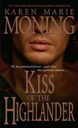Kiss of the Highlander by Karen Marie Moning