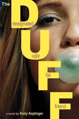 The DUFF: Designated Ugly Fat Friend by Kody Keplinger