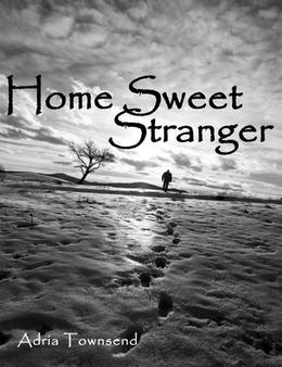 Home Sweet Stranger by Adria Townsend