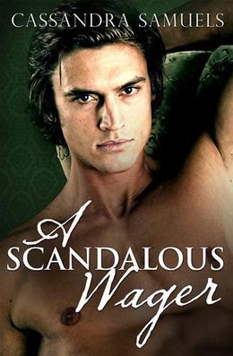 A Scandalous Wager by Cassandra Samuels