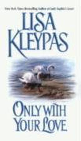 Only With Your Love by Lisa Kleypas