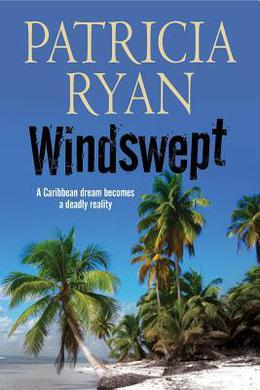 Windswept - A Classic Romantic Suspense Set in the Caribbean by Patricia Ryan