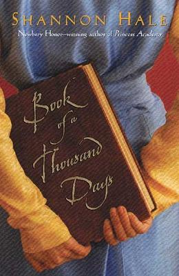 Book of a Thousand Days by Shannon Hale, James Noel Smith