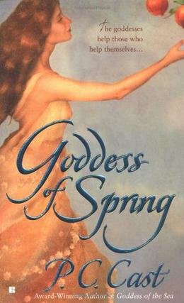 Goddess of Spring by P.C. Cast