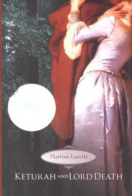 Keturah and Lord Death by Martine Leavitt