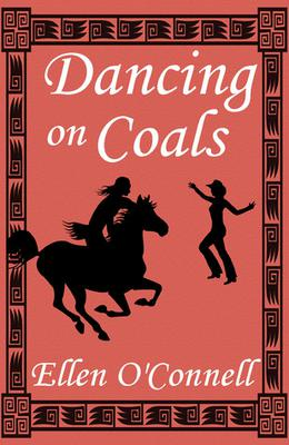 Dancing on Coals by Ellen O'Connell