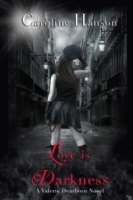 Love is Darkness by Caroline Hanson