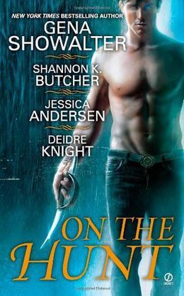On the Hunt by Gena Showalter, Shannon K. Butcher, Jessica Andersen, Deidre Knight