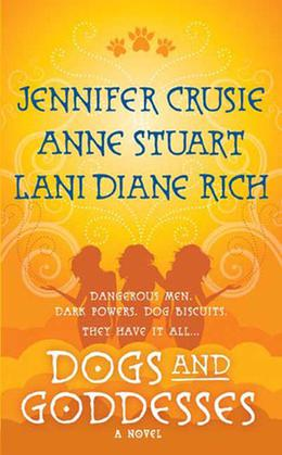 Dogs and Goddesses by Jennifer Crusie, Anne Stuart, Lani Diane Rich