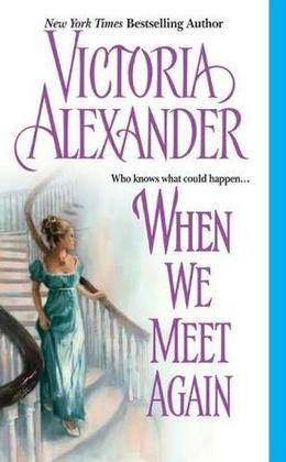 When We Meet Again by Victoria Alexander