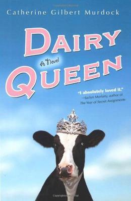 Dairy Queen by Catherine Gilbert Murdock