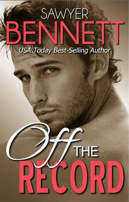 Off the Record by Sawyer Bennett