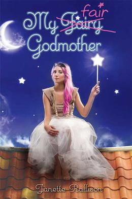 My Fair Godmother by Janette Rallison, Cyril Laumonier