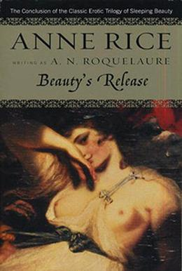 Beauty's Release by A.N. Roquelaure, Anne Rice
