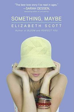 Something, Maybe by Elizabeth Scott
