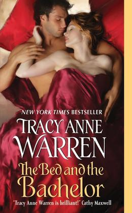 The Bed and the Bachelor by Tracy Anne Warren, James Griffin