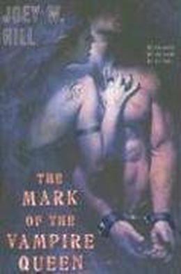The Mark of the Vampire Queen (Vampire Queen #2) - Joey W. Hill