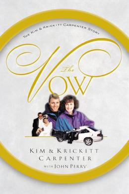 The Vow: The Kim and Krickitt Carpenter Story by Kim Carpenter, John Perry