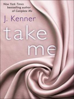 Take Me by J. Kenner
