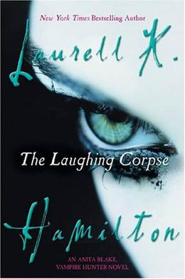 The Laughing Corpse by Laurell K. Hamilton