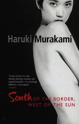 South of the Border, West of the Sun by Haruki Murakami, Philip Gabriel
